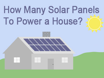 how many solar panels to power a house